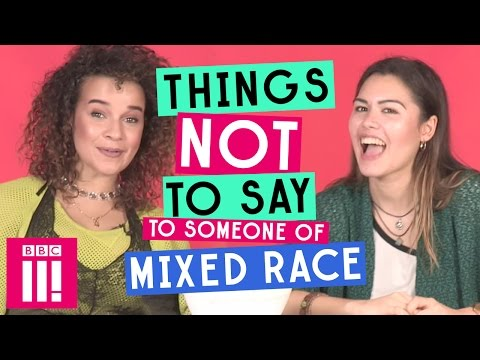 Things Not To Say To Someone Of Mixed Race