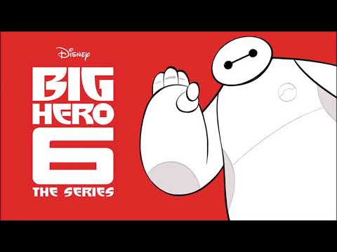 Big Hero Six The Series Theme Song Extended