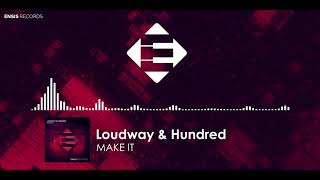 Loudway &amp Hundred - Make It (Original Mix) OUT ON ENSIS RECORDS