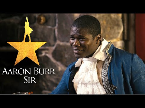 Hamilton in Real Life - My Shot and Aaron Burr, Sir