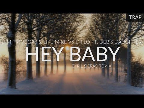 Dimitri Vegas & Like Mike vs Diplo ft. Deb's Daughter - Hey Baby (Cyril Sieras Remix)