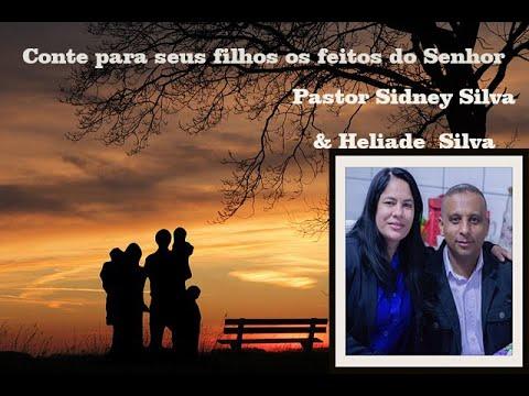 Conte para seus filhos os feitos do Senhor - Pastor Sidney Silva
