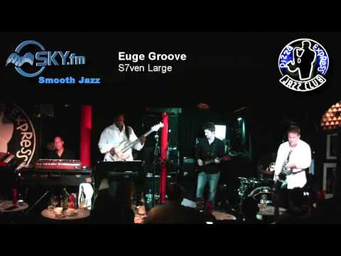 Euge Groove - S7ven Large