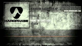 Burn Soldier - Hunt Of Splitters [HQ Preview]