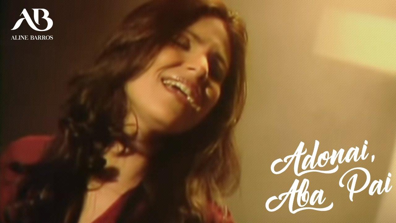 Aline Barros Adonai Aba Pai Hq Youtube