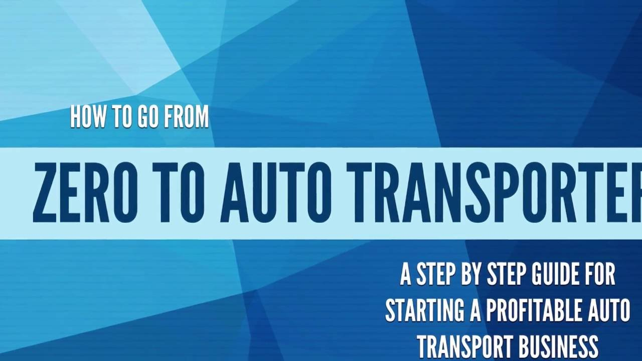 How To Build A Profitable Auto Transport Business Zero Transporter Guide