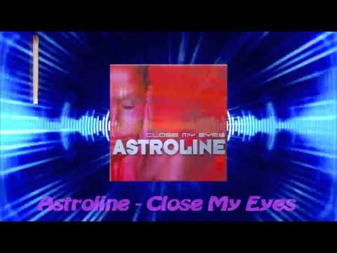 Astroline - Close My Eyes
