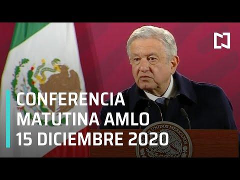 Conferencia matutina AMLO / 15 de diciembre 2020
