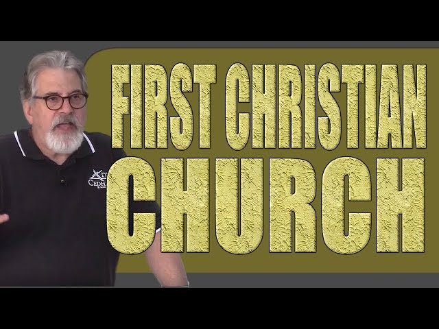 The First Christian Church - Where Was The First Christian Church Formed?
