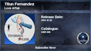 Titun Fernandez - Love Affair (Original Mix)