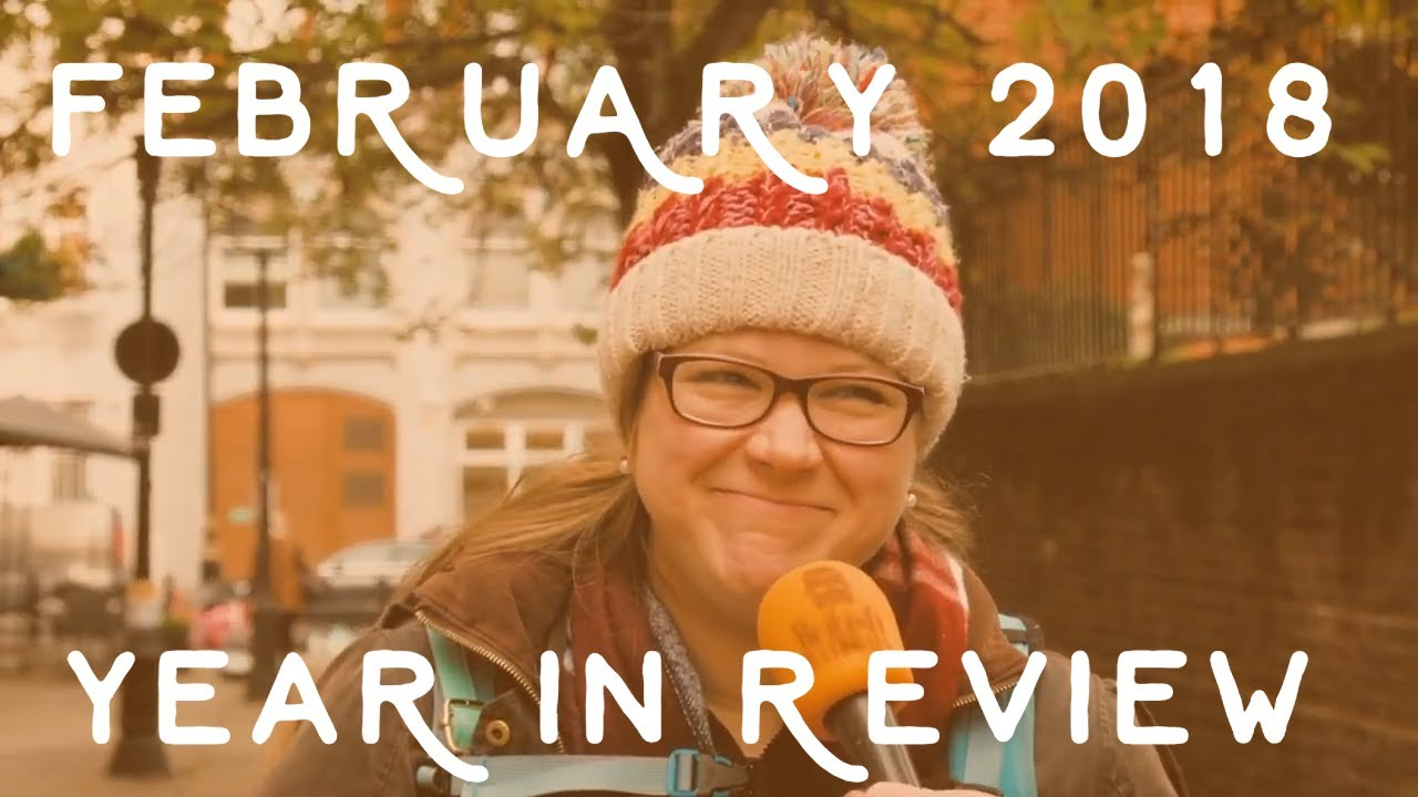 2018 Year In Review - February