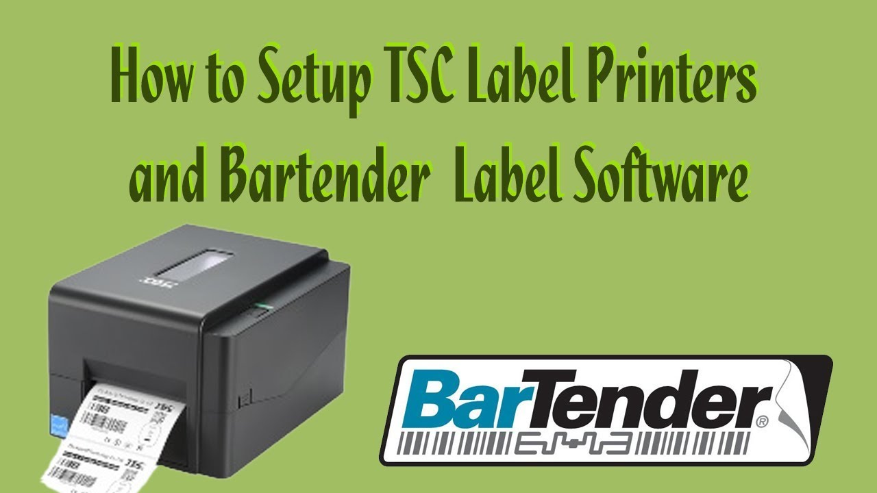 How to Setup TSC Label Printers and Bartender Label Software