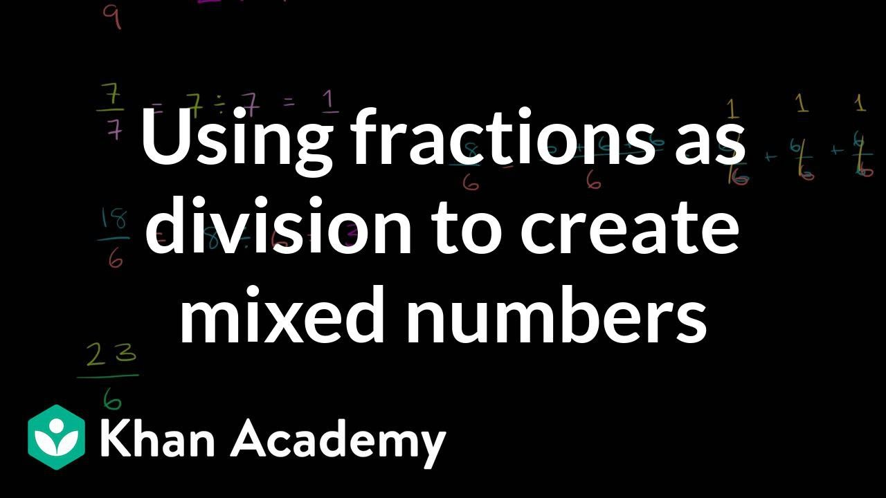 Using fractions as division to create mixed numbers fractions using fractions as division to create mixed numbers fractions 5th grade khan academy youtube falaconquin