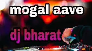 MOGAL AAVE || DJ BHARAT || DJ MIX SONG