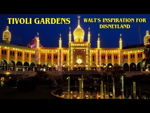 TIVOLI GARDENS THEME PARK: WALT'S INSPIRATION FOR DISNEYLAND