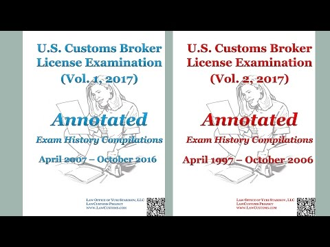 U.S. Customs Broker License Examination Annotated Exam History Compilations (2017) Overview