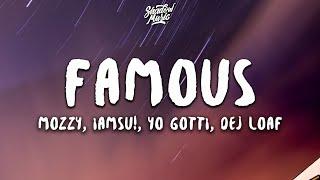 Mozzy, Iamsu! - Famous (ft. Yo Gotti, Dej Loaf) (Lyrics)