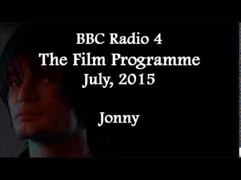 (2015/07/xx) BBC Radio 4, The Film Programme, Jonny