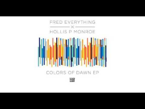 Fred Everything & Hollis P Monroe - Anywhere