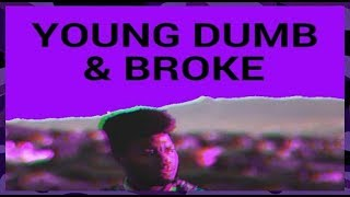 Khalid - Young Dumb & Broke (PITCH SLAPPED SLOMIX)