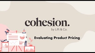 Cohesion: Evaluating product pricing