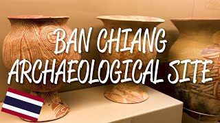 Ban Chiang Archaeological Site - UNESCO World Heritage Site