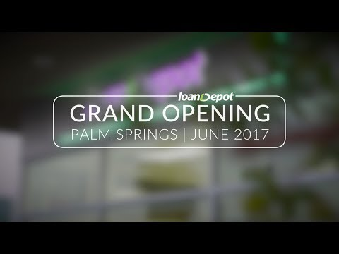 Grand Opening of loanDepot's New Palm Springs Location