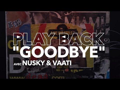 Play Back Nusky Vaati Reviennent Sur La Genèse De Goodbye