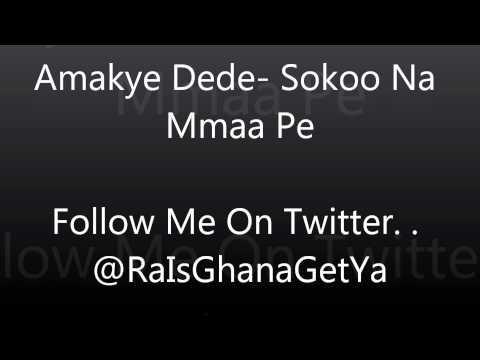 Amakye Dede- Sokoo na mmaa pe