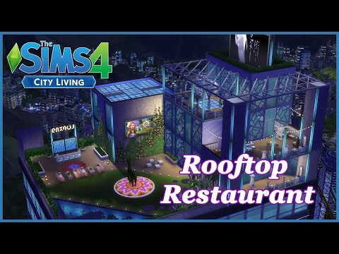 The Sims 4 - City Living - Rooftop Restaurant!