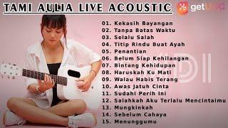 Download TAMI AULIA FULL ALBUM TERBARU 2021 | BEST LIVE ACOUSTIC KEKASIH BAYANGAN