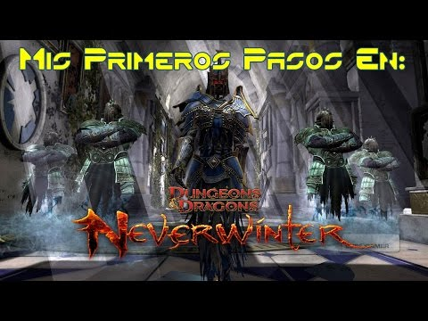Mis Primeros Pasos En: Dungeons & Dragons Neverwinter / Gameplay En Español