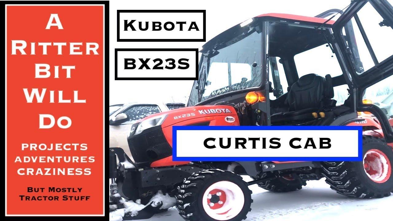 KUBOTA CURTIS CAB (just get one)