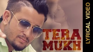 New Punjabi Songs 2015 | TERA MUKH | R NAIT | LYRICAL VIDEO | Punjabi Songs 2015