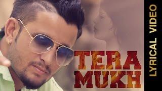 New Punjabi Songs 2015   TERA MUKH   R NAIT   LYRICAL VIDEO   Punjabi Songs 2015