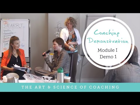 Coaching Demonstration: The Art & Science of Coaching - Module I Demo 1