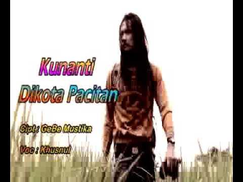 Kunanti dikota Pacitan by Khusnul. Cipt GeBe Mustika