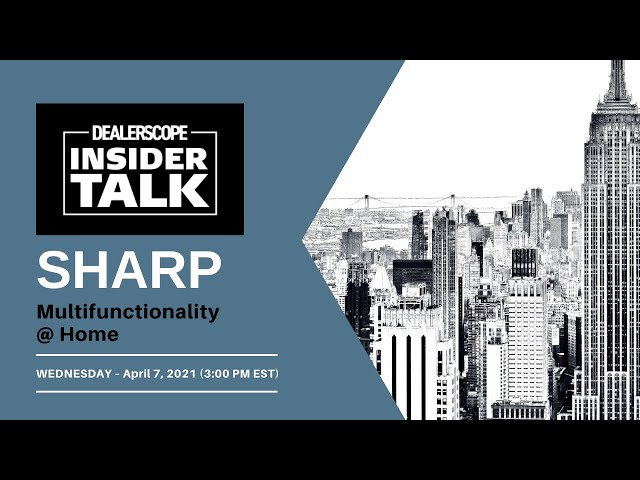 Dealerscope Insider Talk: Sharp Electronics