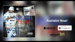 Small Time feat. Eliot Ness, Willie D, Scarface, & Daz Dillinger of DPG
