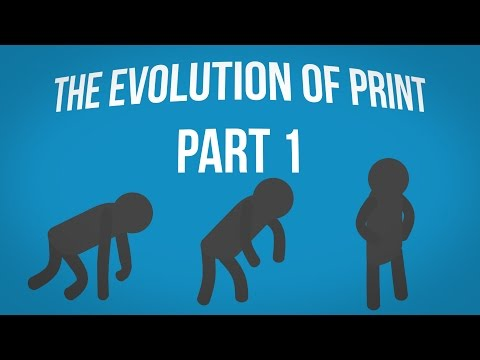 The Evolution of Print Part 1