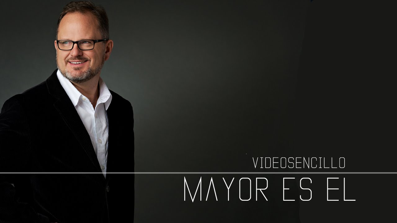 Marcos Witt - Mayor es Él (Videosencillo) - YouTube