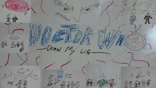 DOCTOR WHO: DRAW MY LIFE (An Unearthly Child - Time of the Doctor)