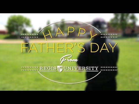Regis University | Happy Father's Day