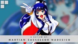 GR Anime Review: Martian Successor Nadesico