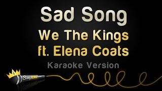We The Kings ft. Elena Coats - Sad Song (Karaoke Version)