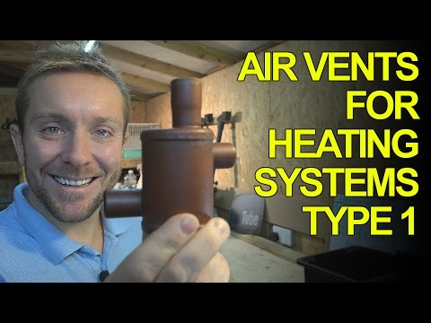 AIR VENTS FOR HEATING SYSTEMS - TYPE 1 - Plumbing Tips