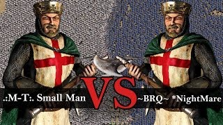 Stronghold Crusader Tournament - ~BRQ~ *NightMare vs .:M-T:. Small Man | Final Match [1080p/HD]