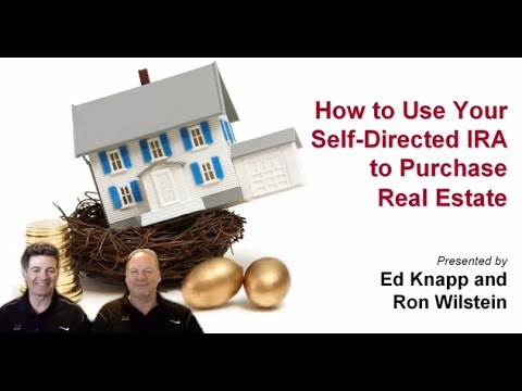 How to Use Your Self-Directed IRA to Invest in Real Estate