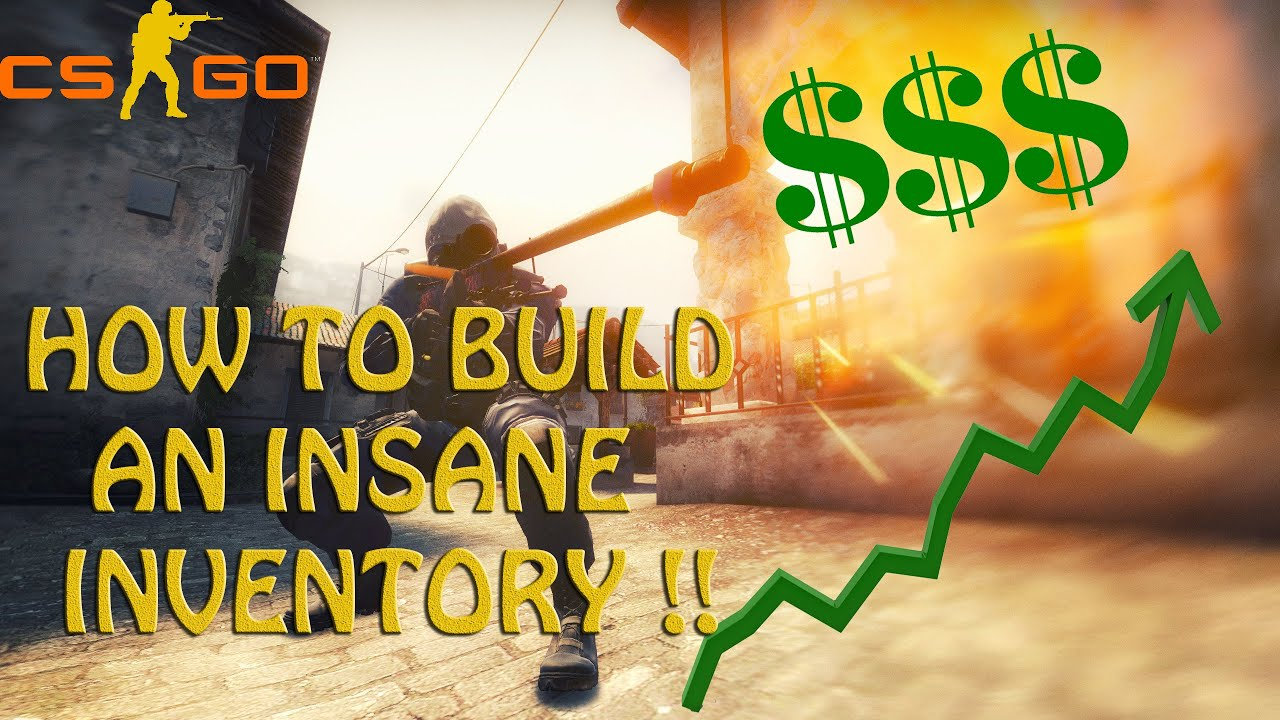 How To Build An Insane CS:GO Inventory