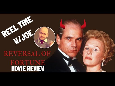 Reversal of Fortune (1990) - REEL TIME w/Joe movie review